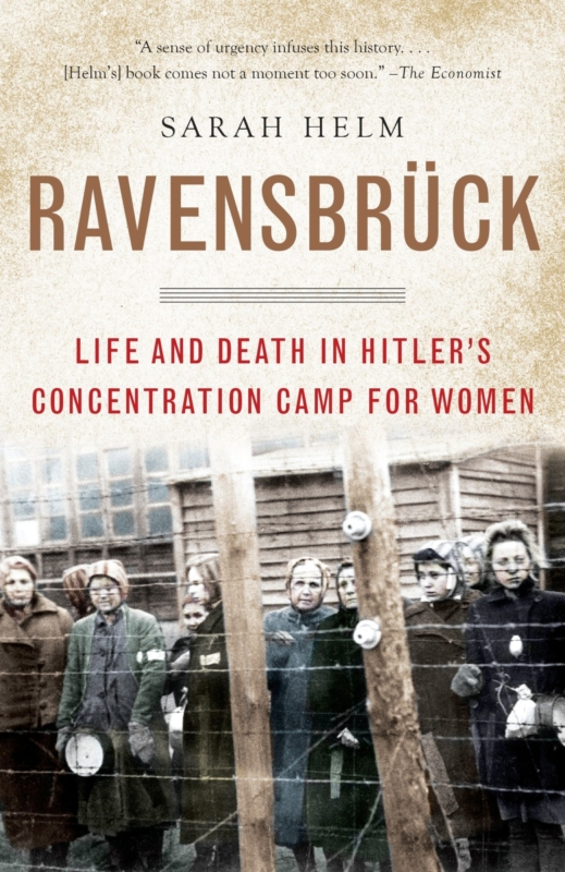 14 Sarah Helm Ravensbrück Life and Death in Hitlers Concentration Camp for Women