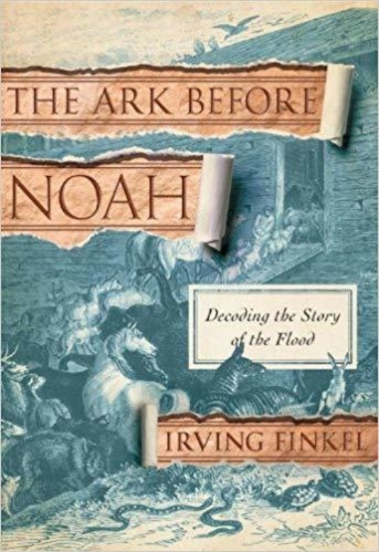 5 Irving Finkel The Ark Before Noah