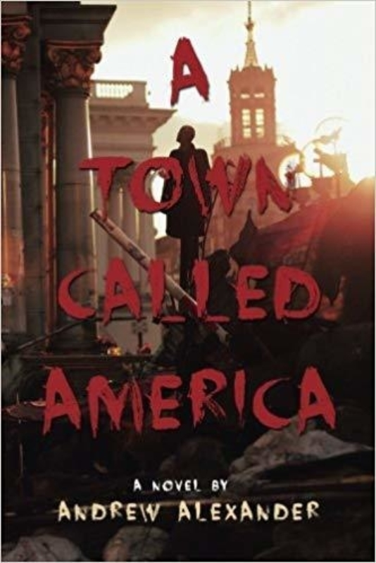 A Town Called America Andrew Alexander