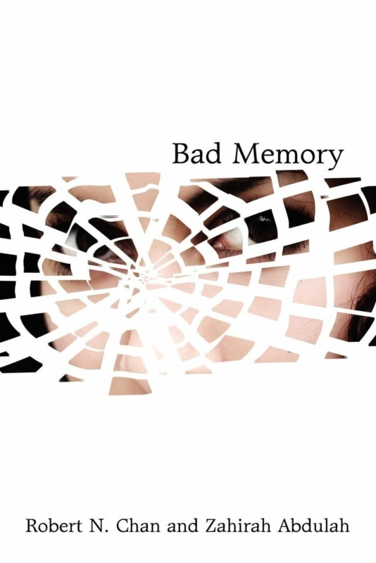 BAD MEMORY by Robert Chan