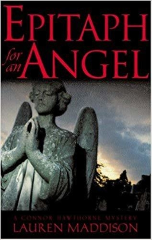 Epitaph for an Angel A Connor Hawthorne Mystery Lauren Maddison