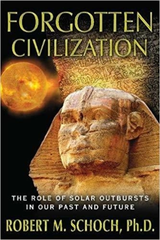 FORGOTTEN CIVILIZATION by Robert M Schoch Ph D
