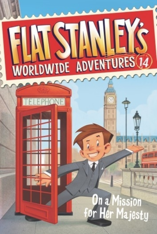 Flat Stanley Worldwide Adventures 14 On a Mission for Her Majesty Jeff Brown