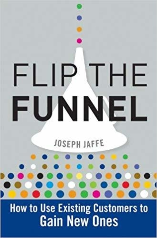 Flip the funnel Joseph Jaffe