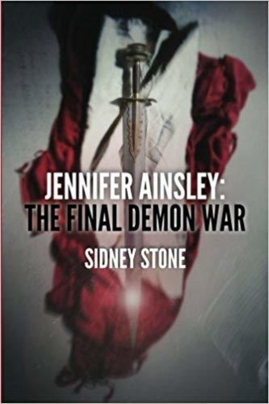 Jennifer Ainsley The Final Demon War Sidney Stone