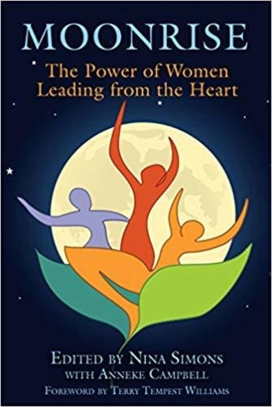 MOONRISE THE POWER OF WOMEN LEADING FROM THE HEART by Anneke Campbell