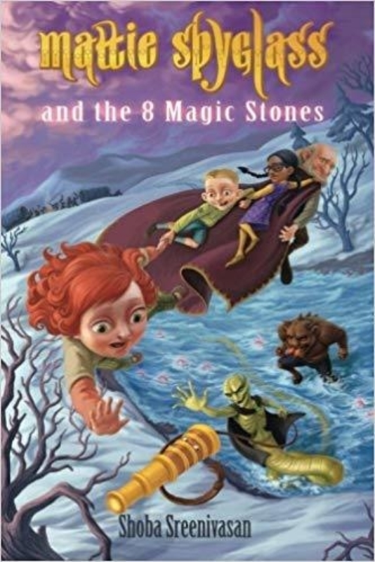 Mattie Spyglass and the 8 Magic Stones Shoba Sreenivasan