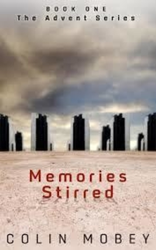 Memories Stirred Season 1 of the Advent Rebellion by Colin Mobey