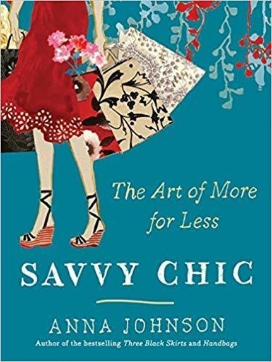 Savvy Chic The Art of More for Less Anna Johnson