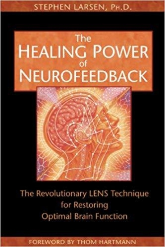 THE HEALING POWER OF NEUROFEEDBACK by Stephen Larsen