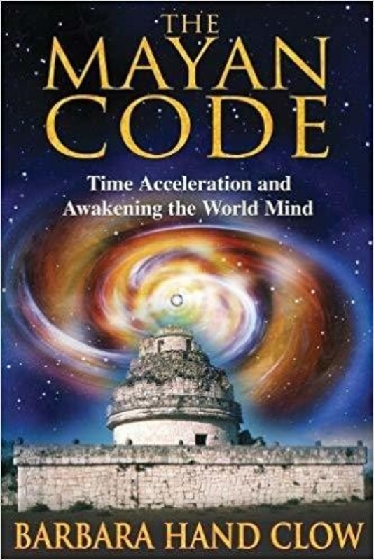 THE MAYAN CODE by Barbara Hand Clow