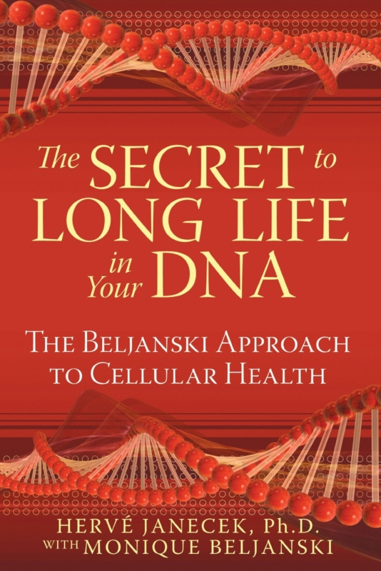 THE SECRET TO LONG LIFE IN YOUR DNA by Herve Janesek