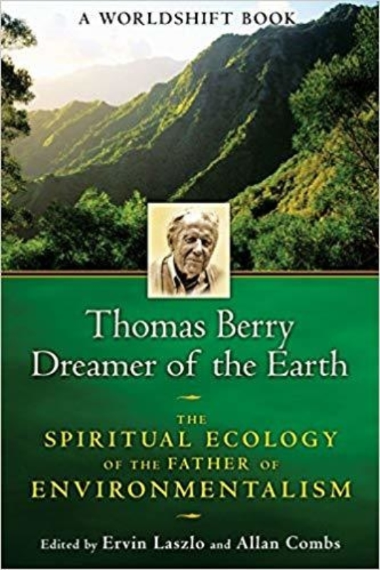 THOMAS BERRY DREAMER OF THE EARTH by Ervin Laszlo