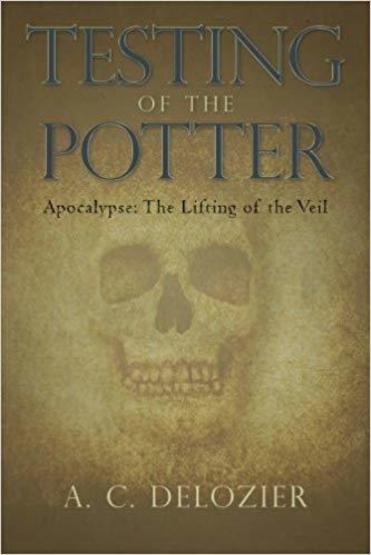 Testing of the Potter Apocalypse The Lifting of the Veil A C De Lozier