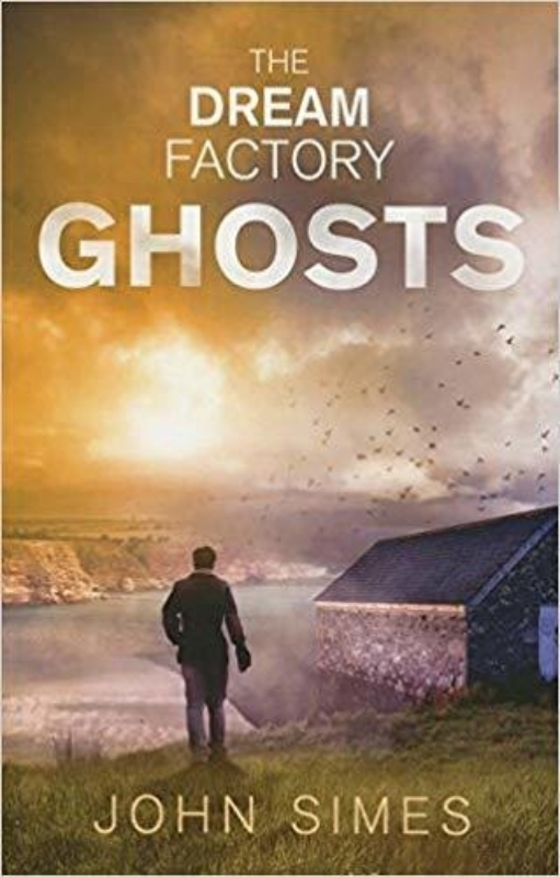 The Dream Factory Ghosts John Simes