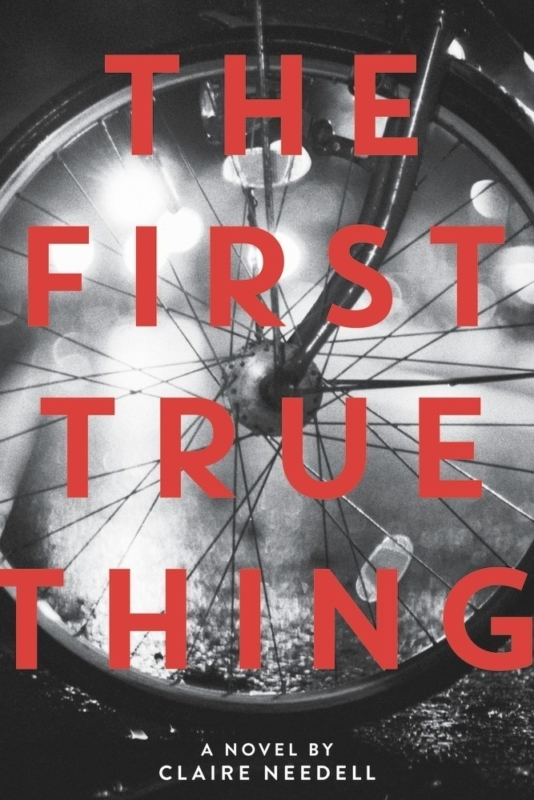 The First True Thing by Claire Needell