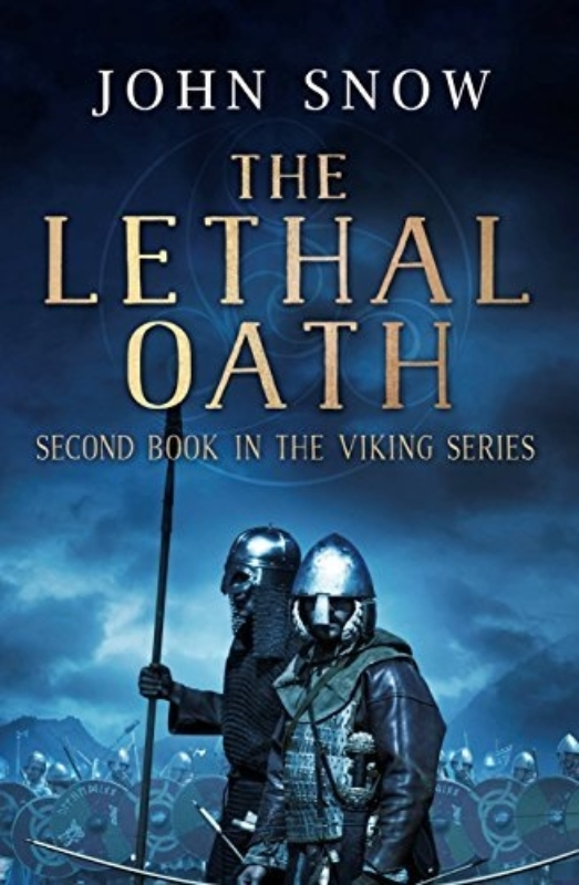 The Lethal Oath The Viking Series Book 2 John Snow