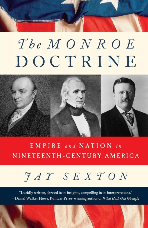 The Monroe doctrine Jay Sexton