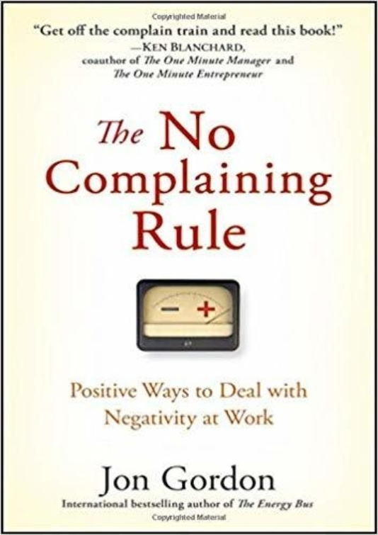 The No Complaining Rule Jon Gordon