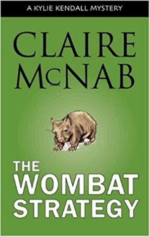 The Wombat Strategy A Kylie Kendall Mystery Claire Mc Nab
