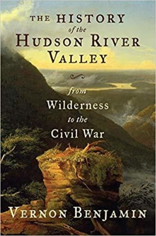 The history of the Hudson River Valley Vernon Benjamin