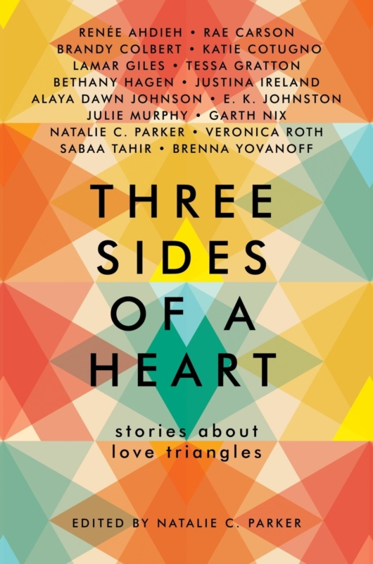Three Sides of a Heart Stories About Love Triangles edited by Natalie C Parker