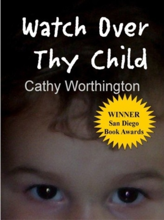 WATCH OVER THY CHILD by Cathy Worthington