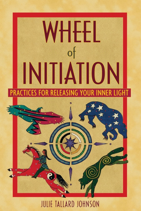 WHEEL OF INITIATION by Julie Tallard Johnson
