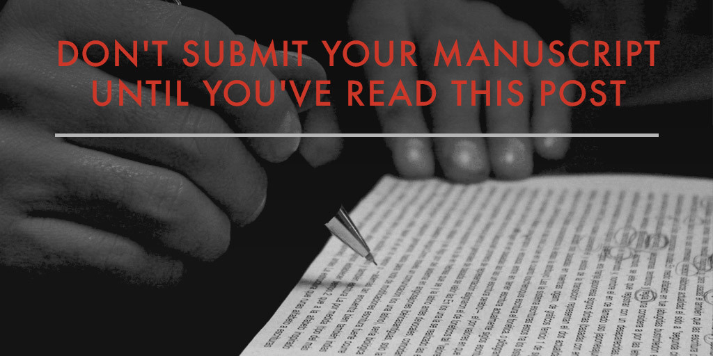 Don't-Submit-Your-Manuscript-Until-You've-Read-This-Post
