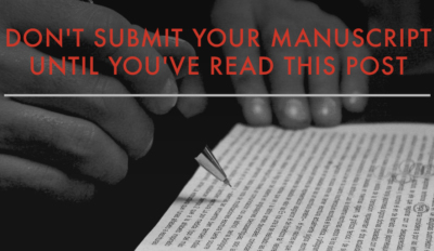 Dont Submit Your Manuscript Until Youve Read This Post