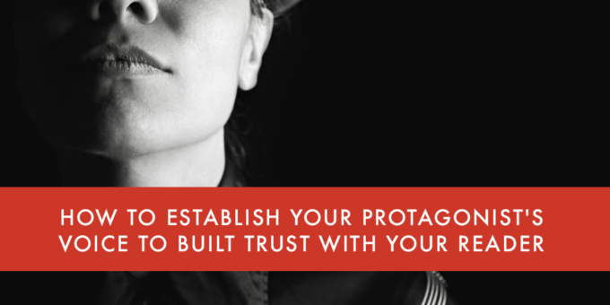 FEATURED How to Establish Your Protagonists Voice to Built Trust with Your Reader