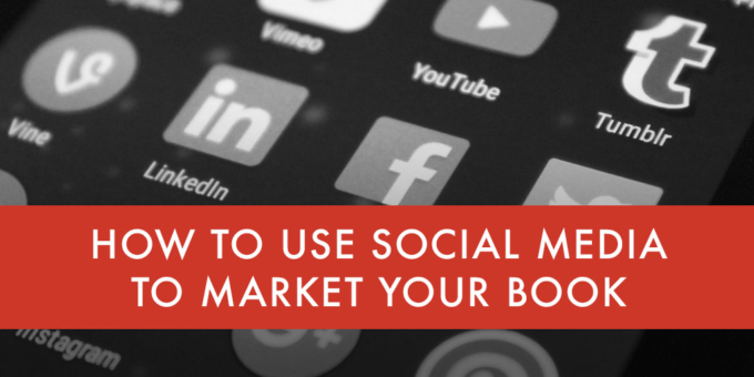 How to Use Social Media to Market Your Book