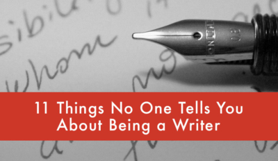 11 Things No One Tells You About Being a Writer