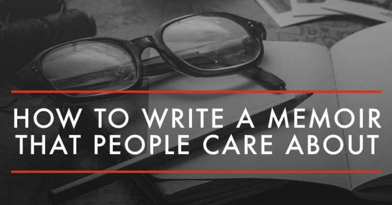 How-to-Write-a-Memoir-that-People-Care-A