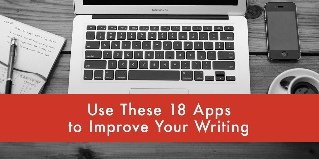 FEATURED_Use-These-18-Apps-to-Improve-Your-Writing