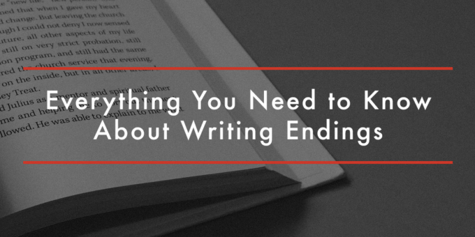 FEATURED Everything You Need to Know About Writing Endings