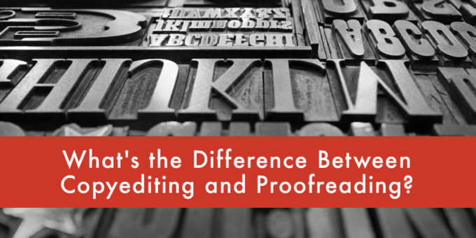 Whats the Difference Between Copyediting and Proofreading