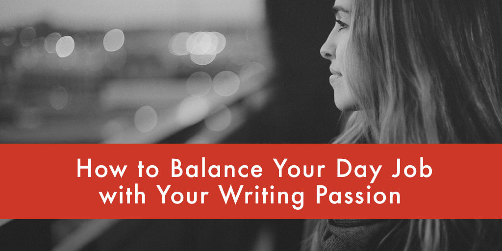 FEATURED_-How-to-Balance-Your-Day-Job-with-Your-Writing-Passion