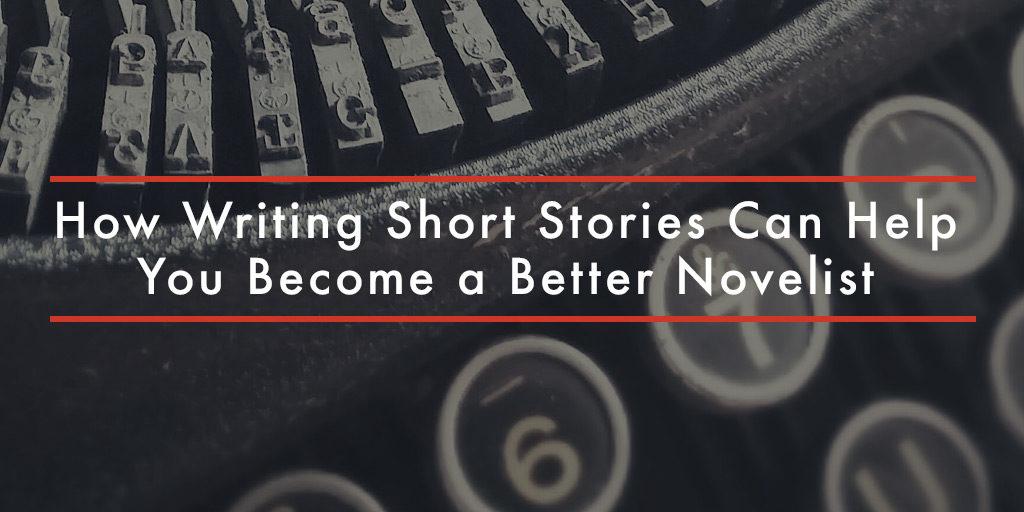 Short stories, better novelist, writing