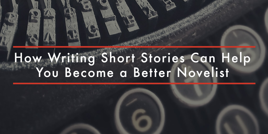 FEATURED_How-Writing-Short-Stories-Can-Help-You-Become-a-Better-Novelist