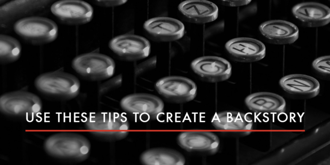 FEATURED Use These Tips to Create a Backstory