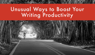 FEATURED Unusual Ways to Boost Your Writing Productivity