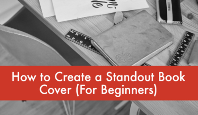 FEATURED How to Create a Standout Book Cover For Beginners