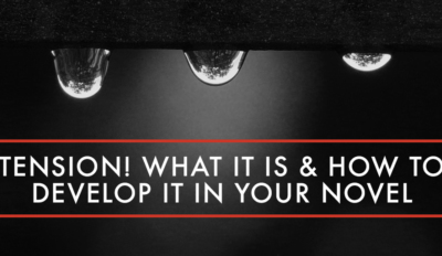 FEATURED Tension What It Is How to Develop It In Your Novel