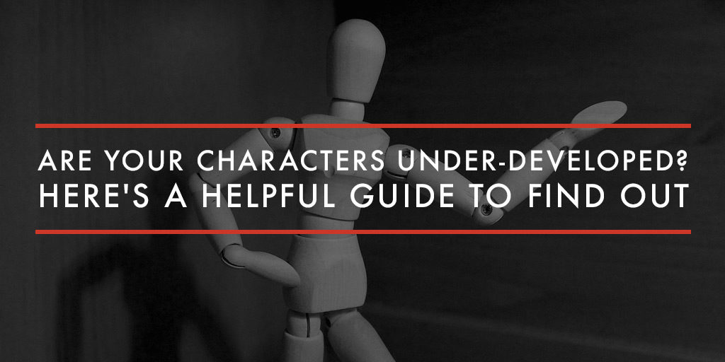 featured-are-your-characters-under-developed-heres-a-helpful-guide-to-find-out
