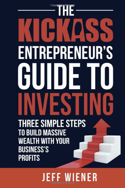 The Kickass Entrepreneurs Guide to Investing